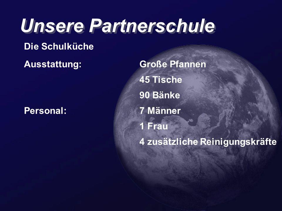 Unsere Partnerschule Die Schulküche Ausstattung: Große Pfannen