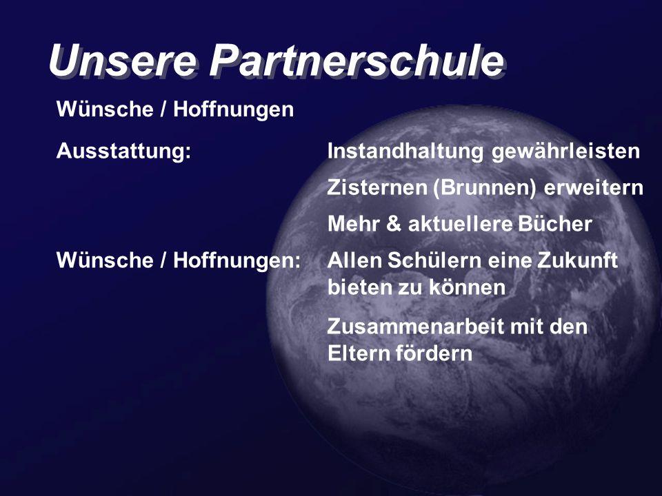 Unsere Partnerschule Wünsche / Hoffnungen Ausstattung: