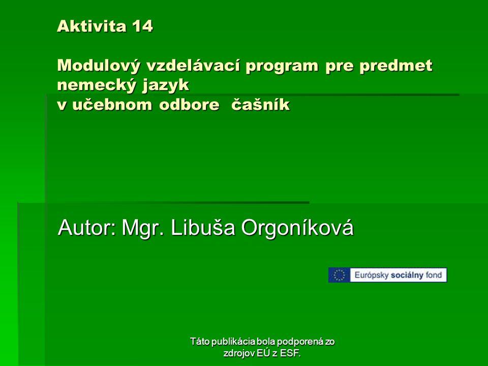 Autor: Mgr. Libuša Orgoníková