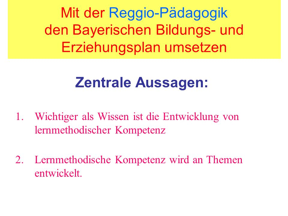 Mit der Reggio-Pädagogik den Bayerischen Bildungs- und Erziehungsplan umsetzen