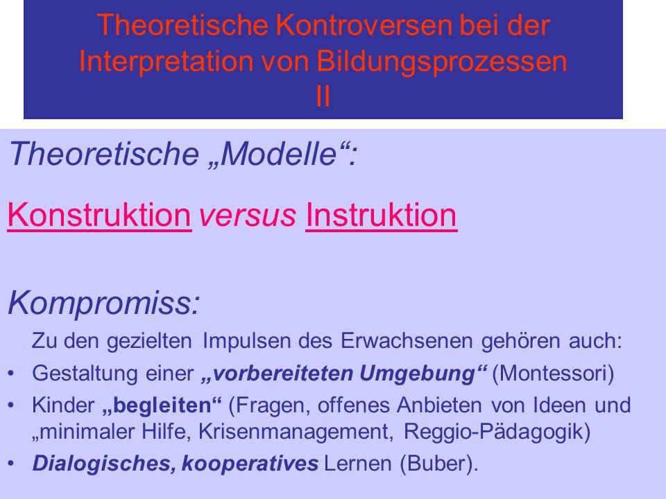 """Theoretische """"Modelle : Konstruktion versus Instruktion Kompromiss:"""