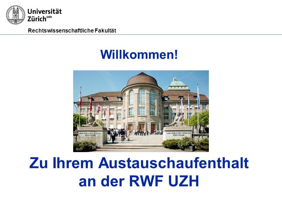 Willkommen! Zu Ihrem Austauschaufenthalt an der RWF UZH