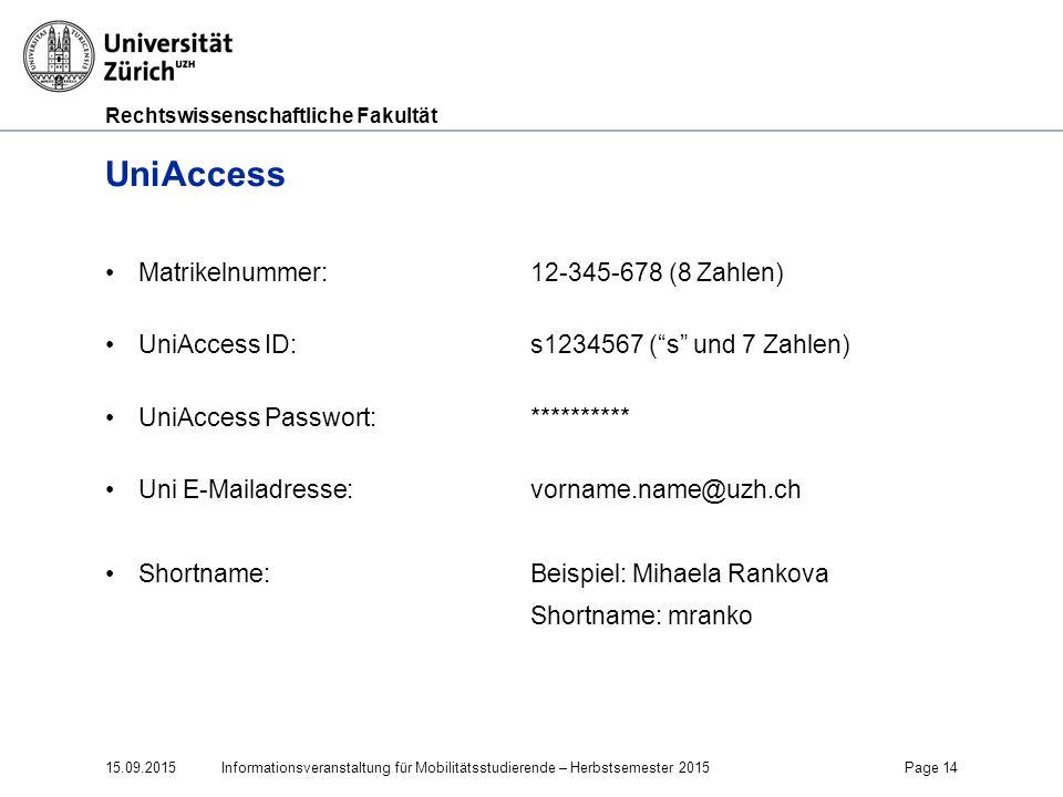 UniAccess Matrikelnummer: 12-345-678 (8 Zahlen)