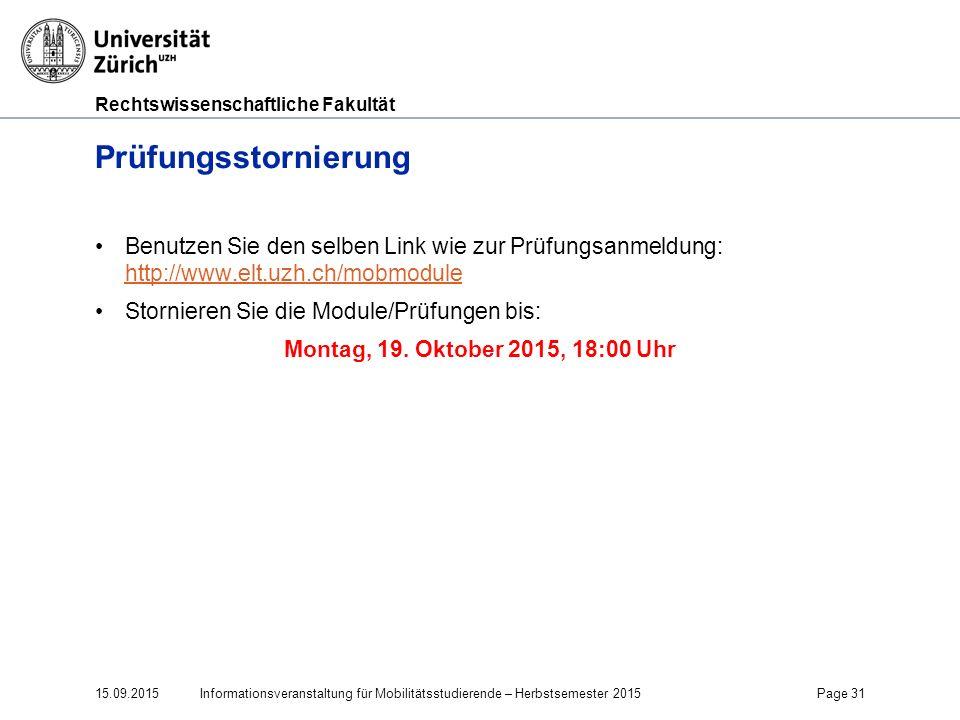 Faculty of Law Prüfungsstornierung. Benutzen Sie den selben Link wie zur Prüfungsanmeldung: http://www.elt.uzh.ch/mobmodule.