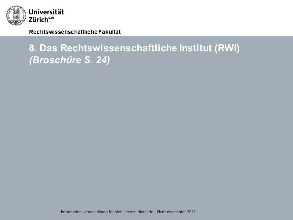 8. Das Rechtswissenschaftliche Institut (RWI) (Broschüre S. 24)