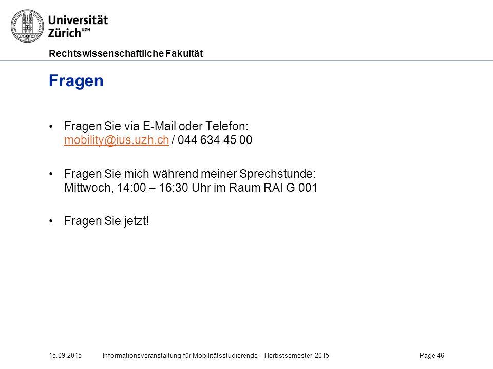 Fragen Fragen Sie via E-Mail oder Telefon: mobility@ius.uzh.ch / 044 634 45 00.