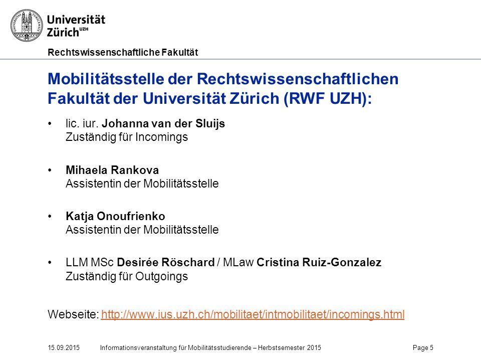 Faculty of Law Mobilitätsstelle der Rechtswissenschaftlichen Fakultät der Universität Zürich (RWF UZH):