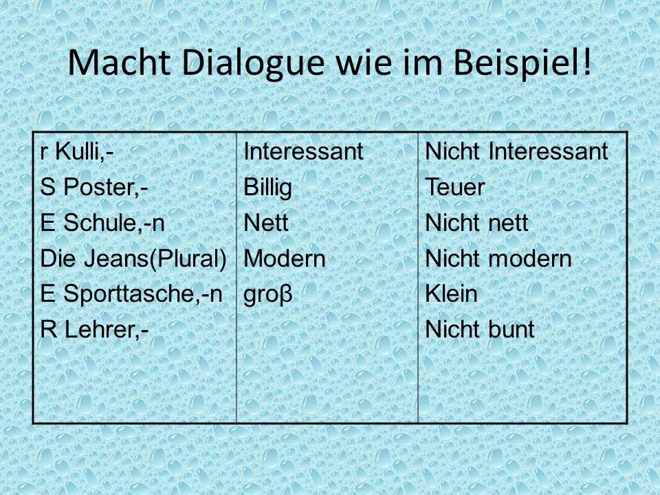 Macht Dialogue wie im Beispiel!