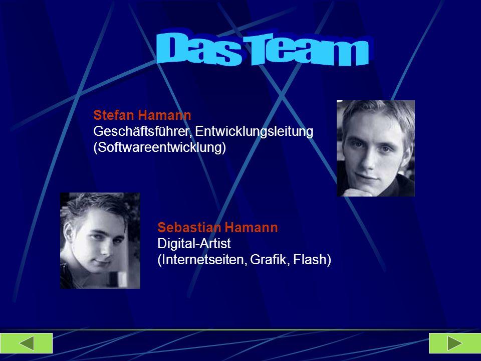 Das Team Stefan Hamann Geschäftsführer, Entwicklungsleitung (Softwareentwicklung) Sebastian Hamann Digital-Artist (Internetseiten, Grafik, Flash)