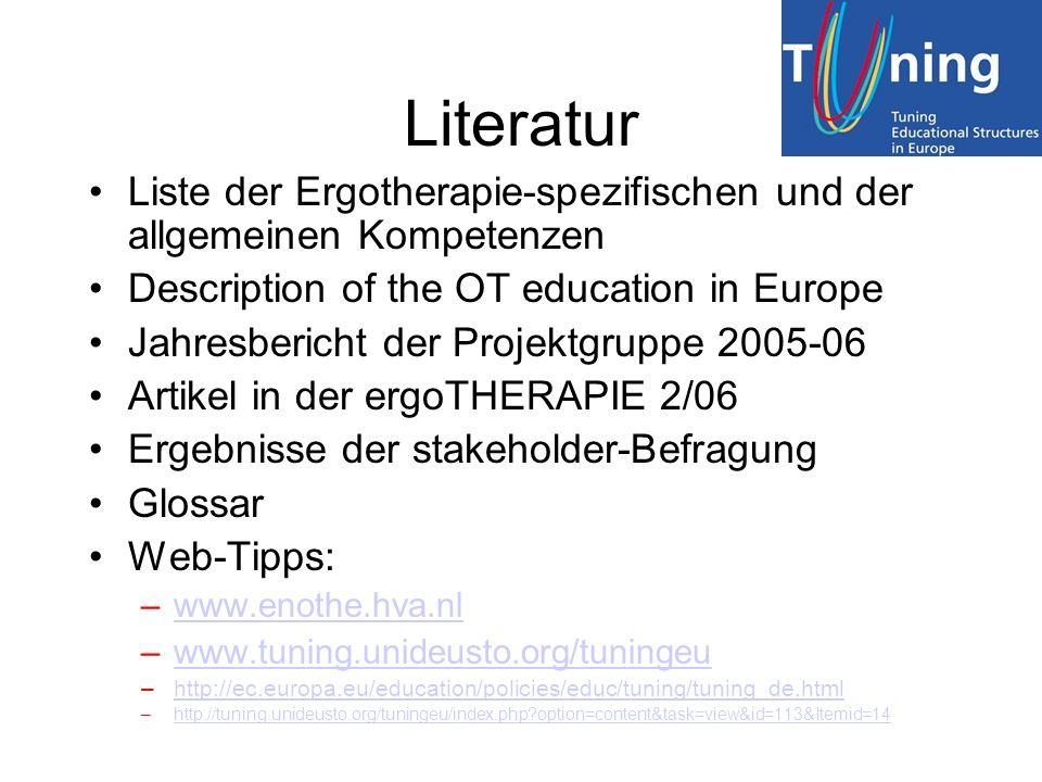 Literatur Liste der Ergotherapie-spezifischen und der allgemeinen Kompetenzen. Description of the OT education in Europe.