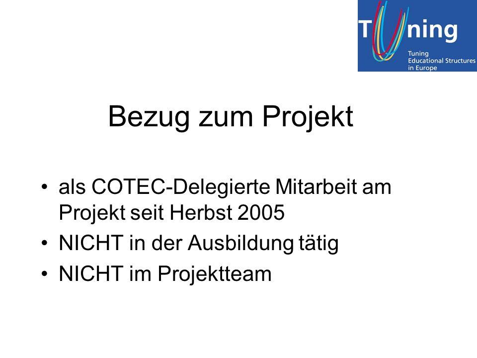 Bezug zum Projekt als COTEC-Delegierte Mitarbeit am Projekt seit Herbst 2005. NICHT in der Ausbildung tätig.