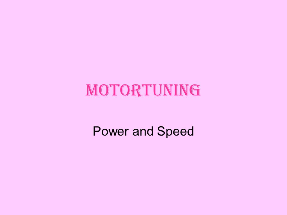 Motortuning Power and Speed