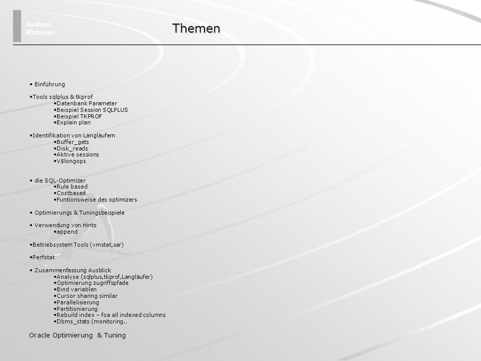Themen Oracle Optimierung & Tuning Einführung Tools sqlplus & tkprof