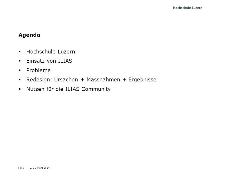 Agenda Hochschule Luzern. Einsatz von ILIAS. Probleme. Redesign: Ursachen + Massnahmen + Ergebnisse.