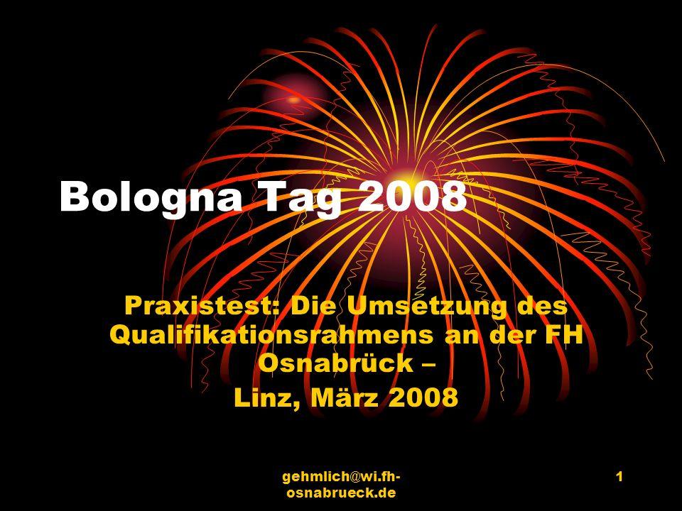 Bologna Tag 2008 Praxistest: Die Umsetzung des Qualifikationsrahmens an der FH Osnabrück – Linz, März 2008.