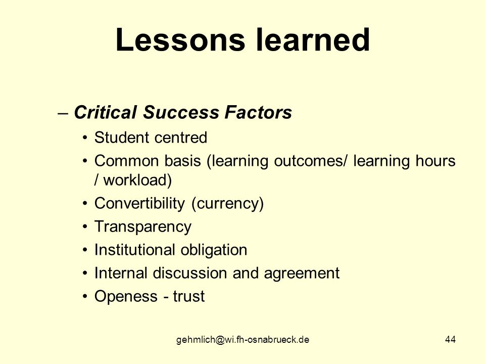 Lessons learned Critical Success Factors Student centred