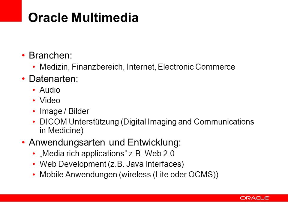 Oracle Multimedia Branchen: Datenarten: