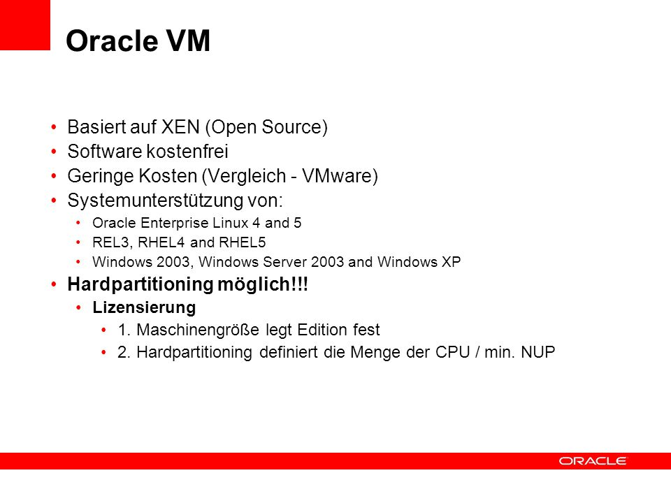 Oracle VM Basiert auf XEN (Open Source) Software kostenfrei