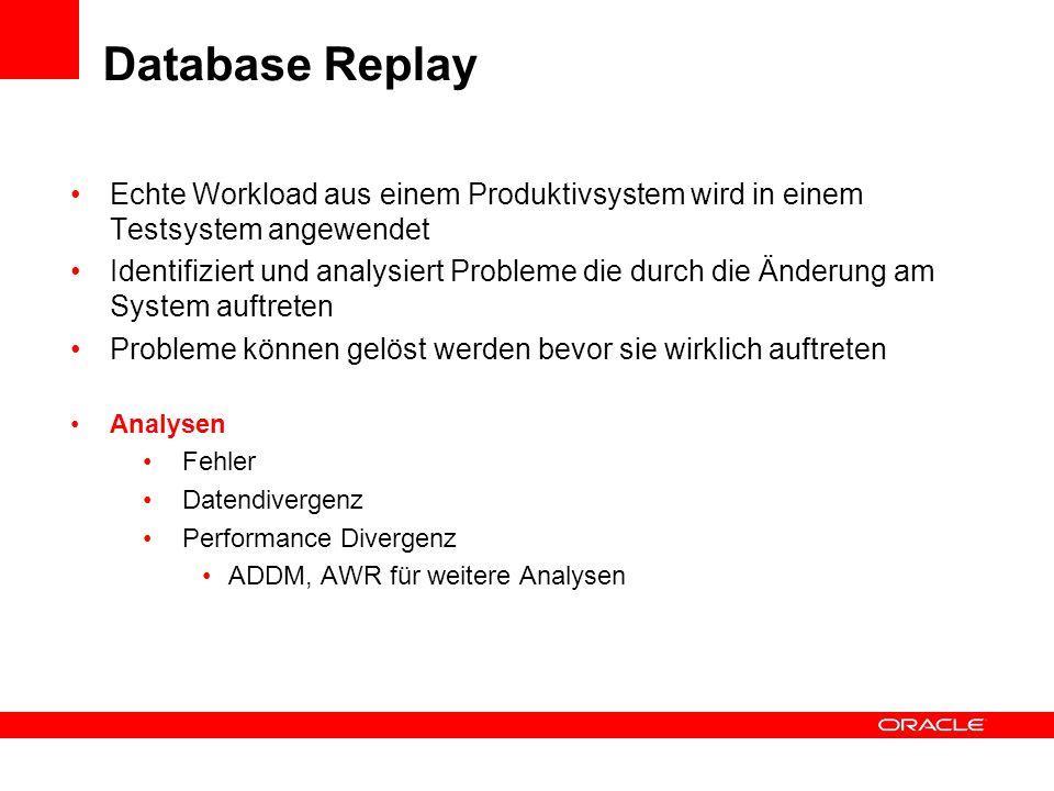 Database Replay Echte Workload aus einem Produktivsystem wird in einem Testsystem angewendet.