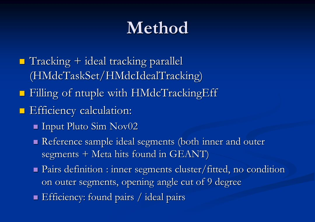 Method Tracking + ideal tracking parallel (HMdcTaskSet/HMdcIdealTracking) Filling of ntuple with HMdcTrackingEff.
