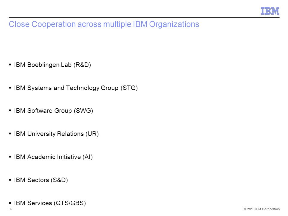 Close Cooperation across multiple IBM Organizations