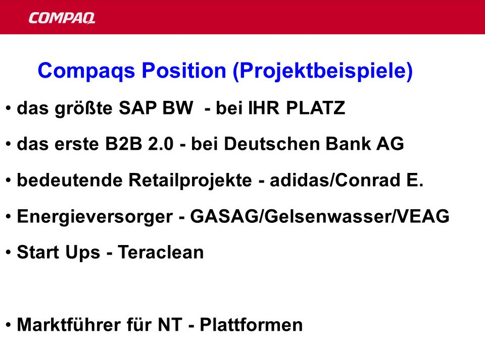 Compaqs Position (Projektbeispiele)