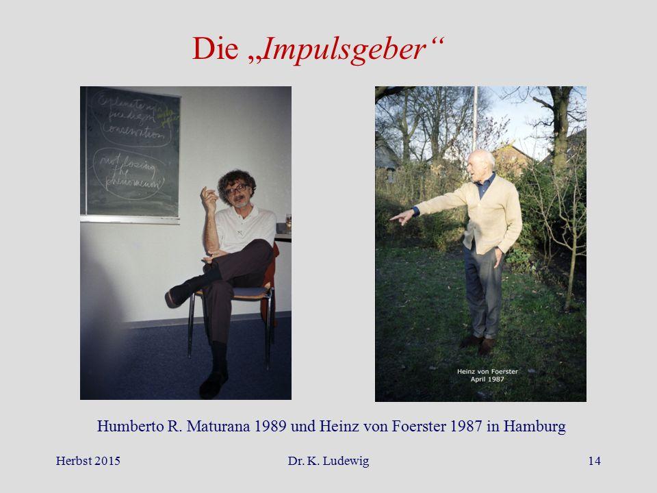 """Die """"Impulsgeber Humberto R. Maturana 1989 und Heinz von Foerster 1987 in Hamburg."""