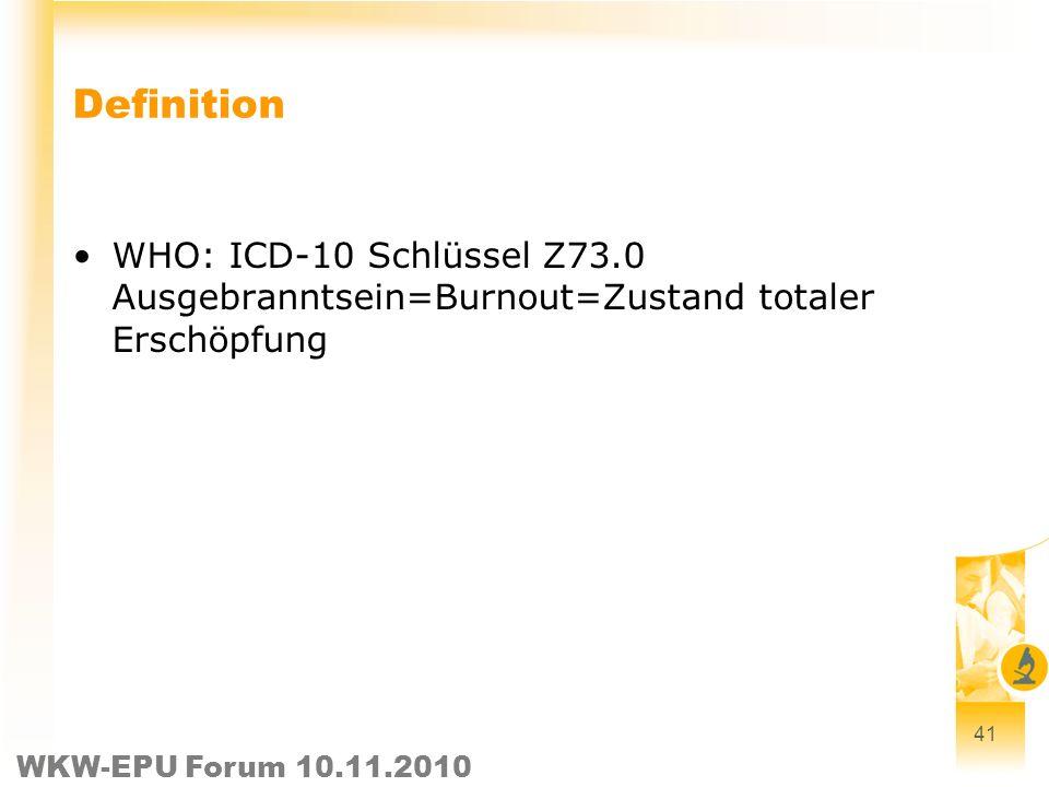 Definition WHO: ICD-10 Schlüssel Z73.0 Ausgebranntsein=Burnout=Zustand totaler Erschöpfung