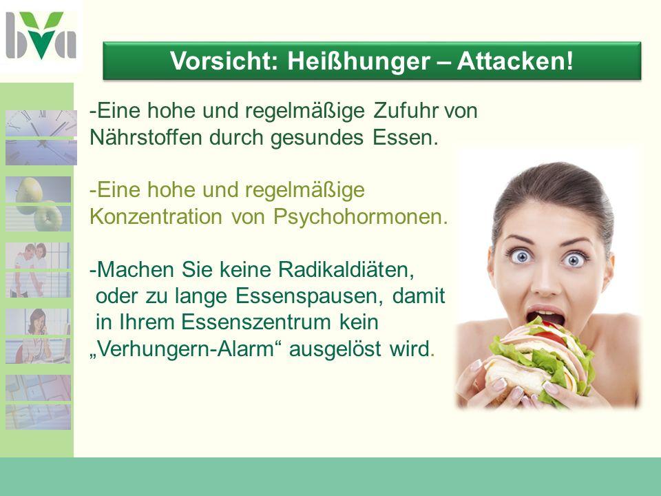 Vorsicht: Heißhunger – Attacken!