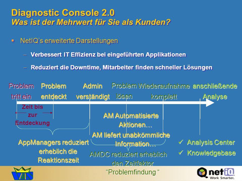 Diagnostic Console 2.0 Was ist der Mehrwert für Sie als Kunden
