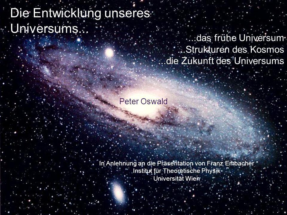 Die Entwicklung unseres Universums...