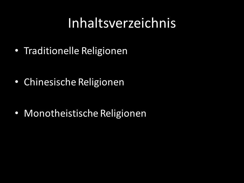 Inhaltsverzeichnis Traditionelle Religionen Chinesische Religionen