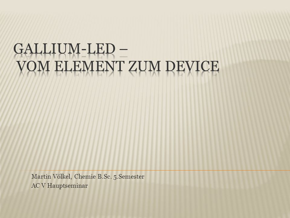 Gallium-LED – Vom Element zum Device