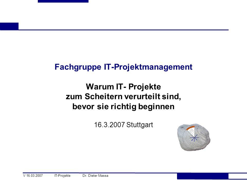 Fachgruppe IT-Projektmanagement Warum IT- Projekte zum Scheitern verurteilt sind, bevor sie richtig beginnen