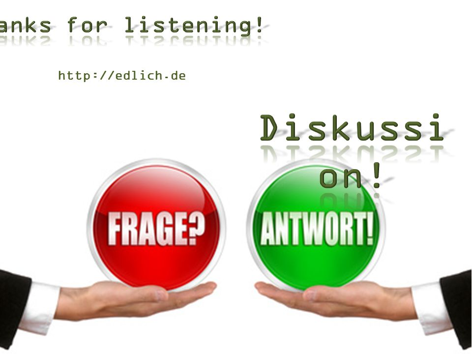 Thanks for listening! http://edlich.de Diskussion!
