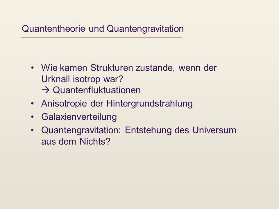 Quantentheorie und Quantengravitation