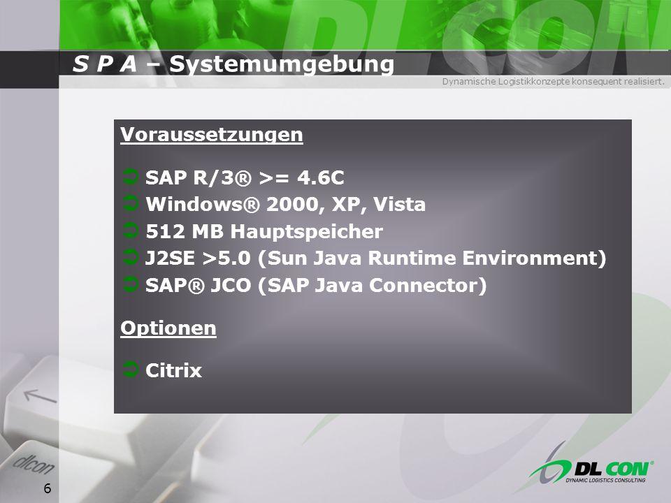 S P A – Systemumgebung Voraussetzungen SAP R/3® >= 4.6C