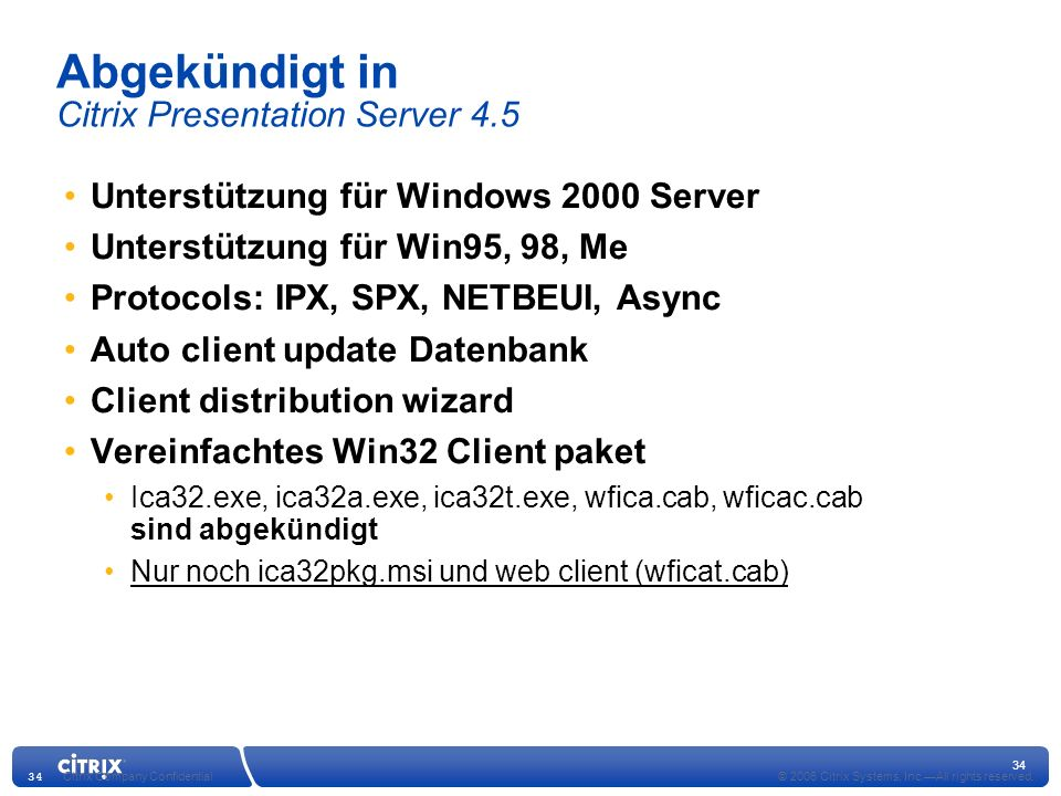 Abgekündigt in Citrix Presentation Server 4.5