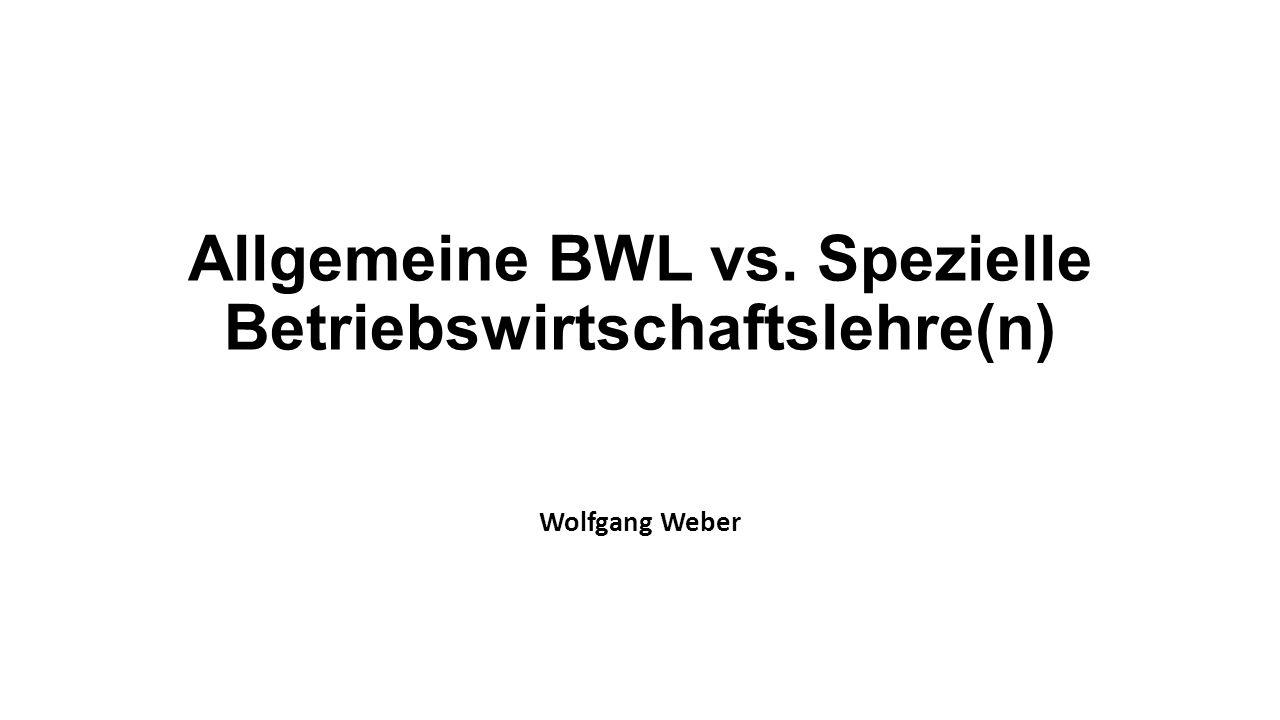 Allgemeine BWL vs. Spezielle Betriebswirtschaftslehre(n)