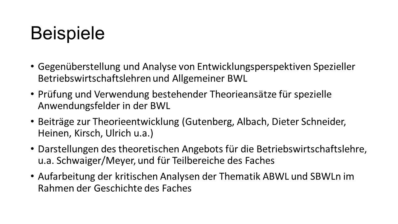 Beispiele Gegenüberstellung und Analyse von Entwicklungsperspektiven Spezieller Betriebswirtschaftslehren und Allgemeiner BWL.