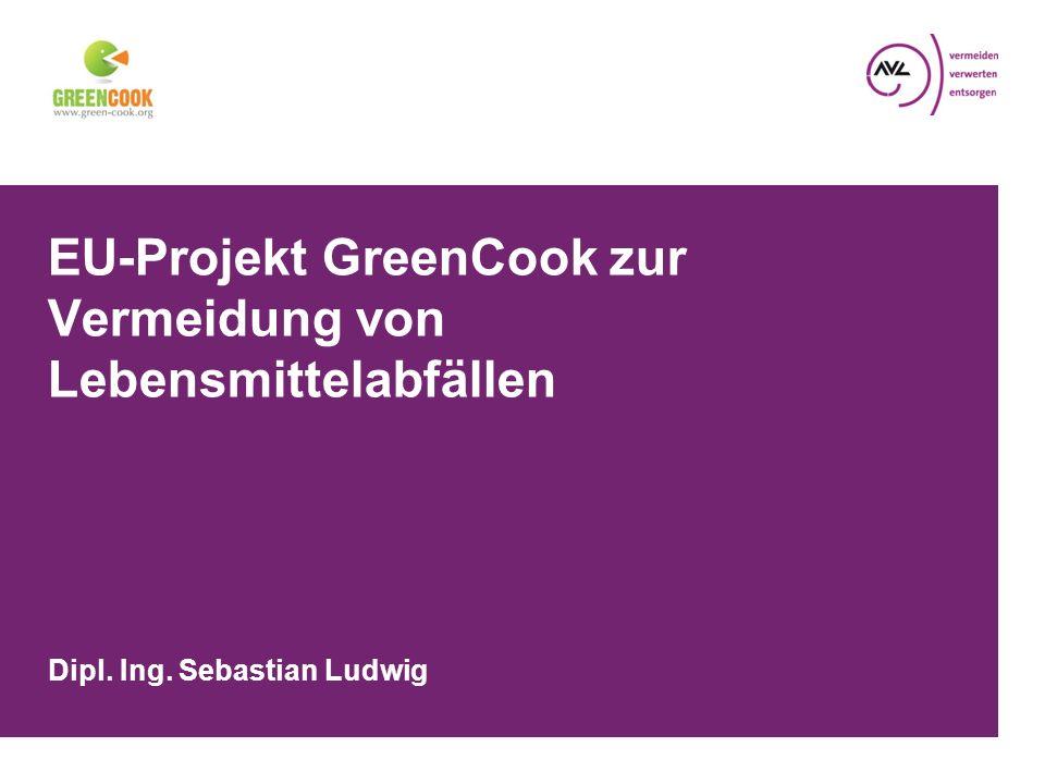 EU-Projekt GreenCook zur Vermeidung von Lebensmittelabfällen Dipl. Ing