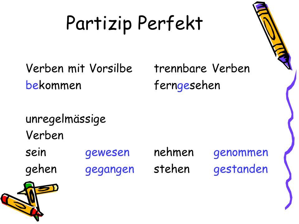 Partizip Perfekt Verben mit Vorsilbe bekommen unregelmässige Verben