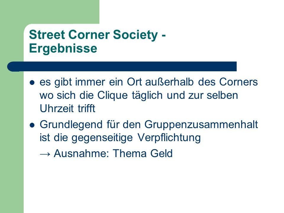 Street Corner Society - Ergebnisse