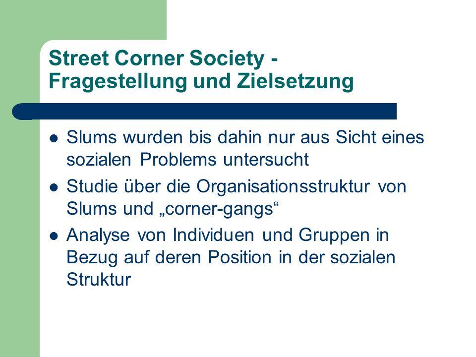 Street Corner Society - Fragestellung und Zielsetzung