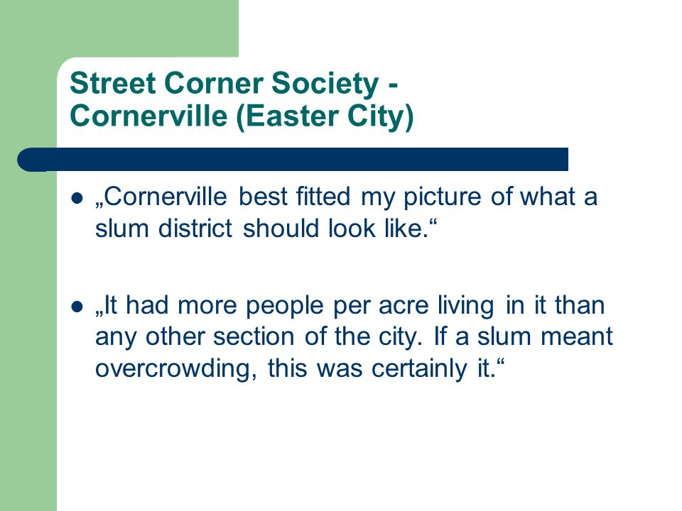 Street Corner Society - Cornerville (Easter City)