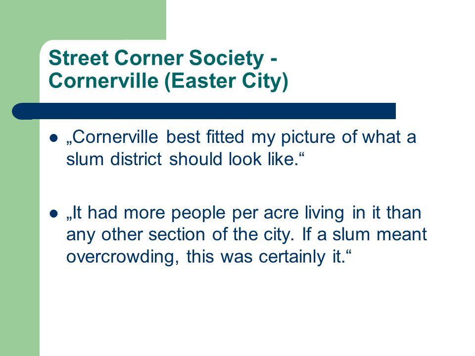 Street Corner Society - Cornerville (Easter City)