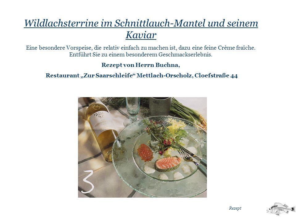 Wildlachsterrine im Schnittlauch-Mantel und seinem Kaviar