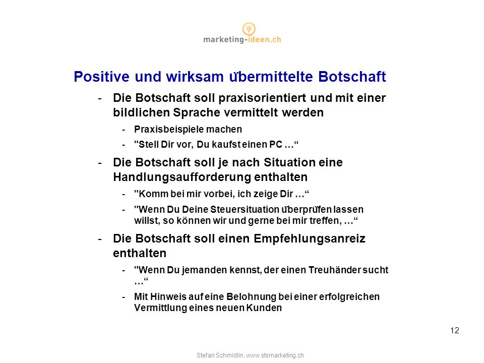 Positive und wirksam übermittelte Botschaft
