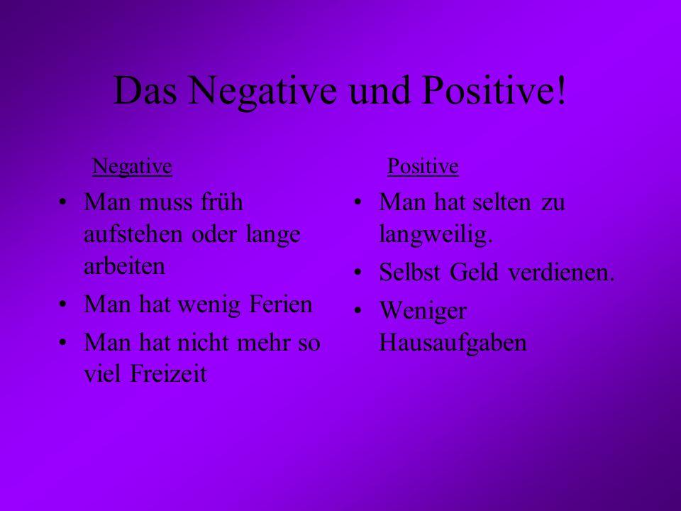 Das Negative und Positive!