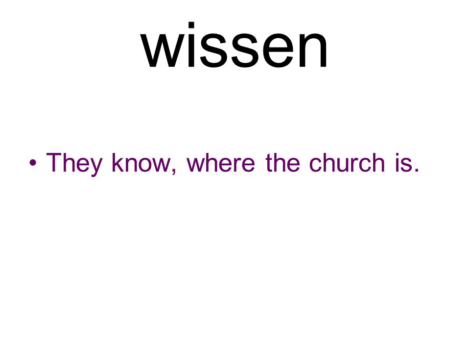 wissen They know, where the church is.